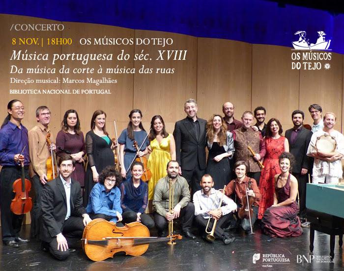 Concerto - Os Músicos do Tejo - Música portuguesa do séc. XVIII: da música da corte à música das ruas