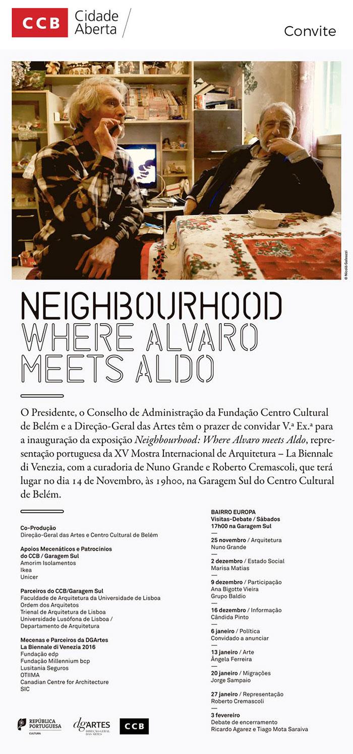 CCB - Garagem Sul | Convite para inauguração da exposição Neighbourhood. Where Alvaro Meets Aldo | 14 nov | 19h