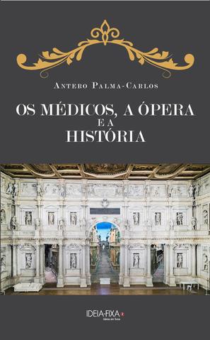 """2º Lançamento do livro """"OS MÉDICOS, A ÓPERA E A HISTÓRIA"""" na Ordem dos Médicos, no dia 29 de Janeiro"""