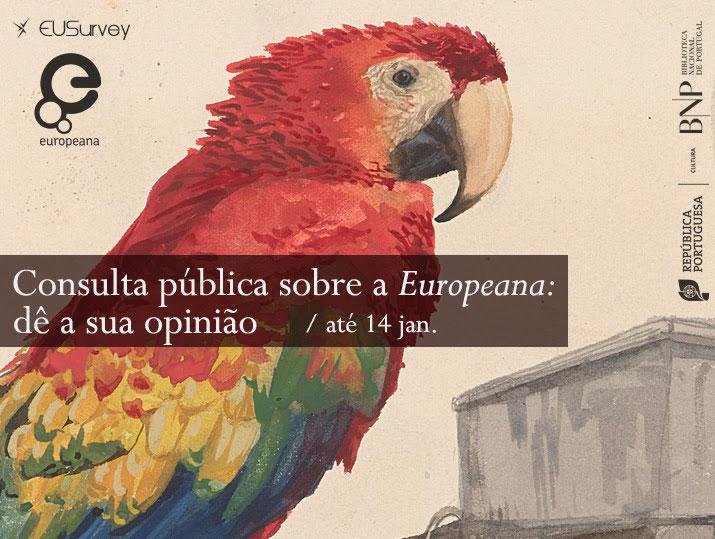 Consulta pública sobre a «Europeana» | Dê a sua opinião ! | até 14 de janeiro