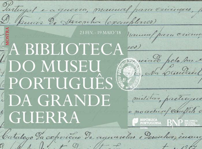 Mostra | A Biblioteca do Museu Português da Grande Guerra | até 19 maio | BNP