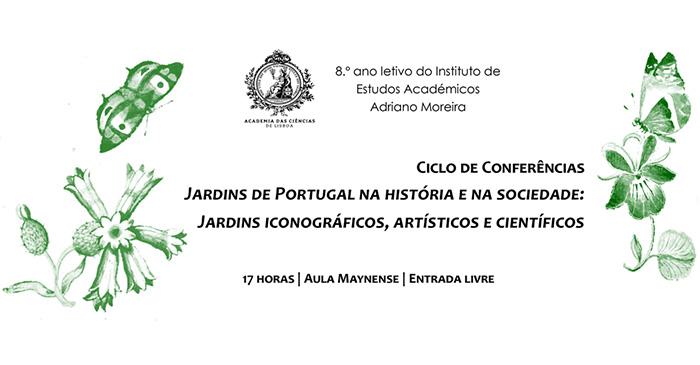 Ciclo de Conferências - Jardins de Portugal na história e na sociedade: Jardins iconográficos, artísticos e científicos