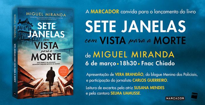 """Convite para o lançamento do livro """"Sete Janelas com Vista para a Morte"""" de Miguel Miranda"""