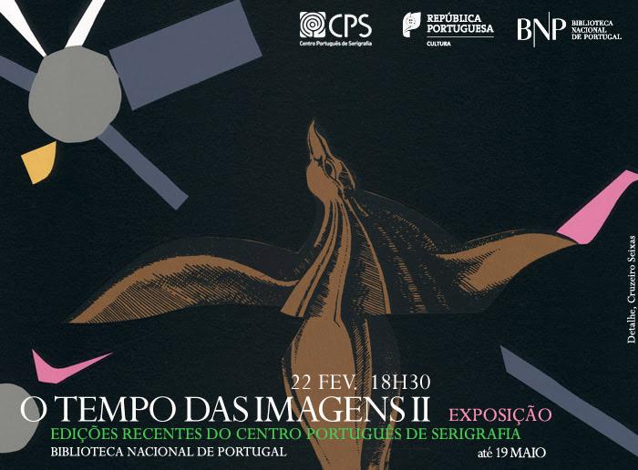 O Tempo das Imagens II - Obra gráfica do Centro Português de Serigrafia