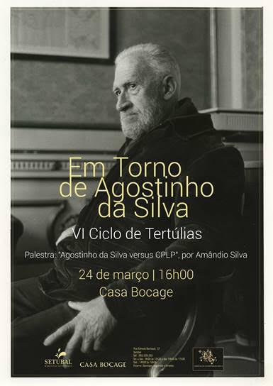 VI CICLO DE TERTÚLIAS - Em Torno de Agostinho da Silva na Casa Bocage | 24 de Março | 16h
