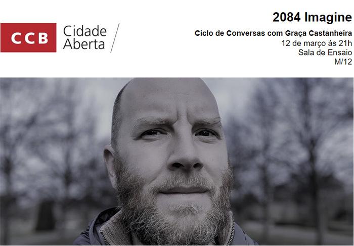 Literatura e Pensamento | 2084 Imagine | Graça Castanheira com Adam Kampff