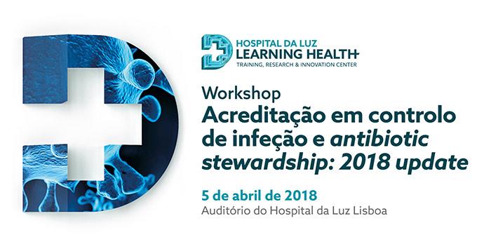 Workshop: Acreditação em controlo de infeção e antibiotic stewardship: 2018 update