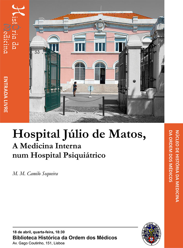 """Conferência """"Hospital Júlio de Matos. A Medicina Interna num Hospital Psiquiátrico"""""""