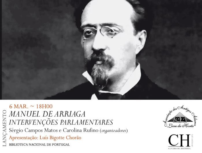 Lançamento | Manuel de Arriaga - intervenções parlamentares | 6 mar. | 18h00 | BNP