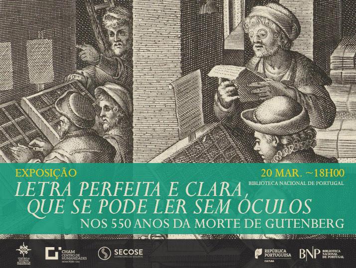 Exposição | «Letra perfeita e clara que se pode ler sem óculos»: nos 550 anos de Gutenberg | 20 mar. | 18h00 | BNP