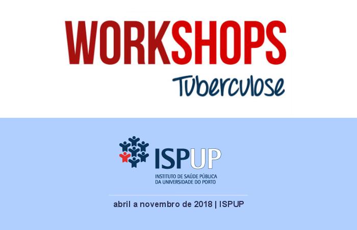 Workshops sobre Tuberculose   ISPUP