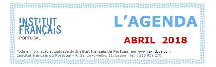 Institut Français PORTUGAL | L'AGENDA ABRIL 2018