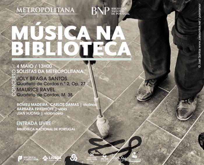 Concerto   Solistas da Orquestra Metropolitana de Lisboa   Braga Santos / Ravel   4 maio   13h00   BNP   Entrada livre
