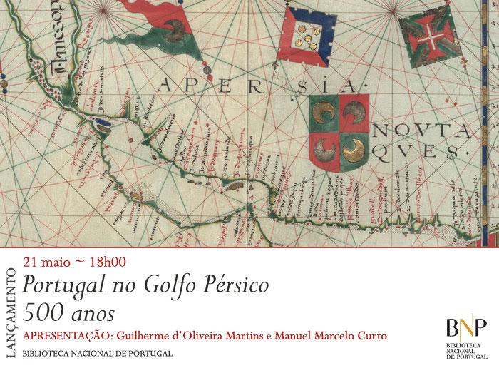 Lançamento | Portugal no Golfo Pérsico: 500 anos | 21 maio | 18h00 | BNP