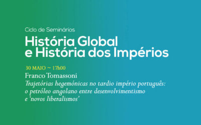 Ciclo de Seminários | História Global e História dos Impérios | 30 maio | 17h00 | BNP