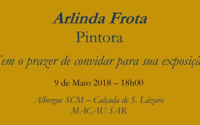 Arlinda Frota, Pintora – Exposição – 9 de Maio 2018 – 18h00