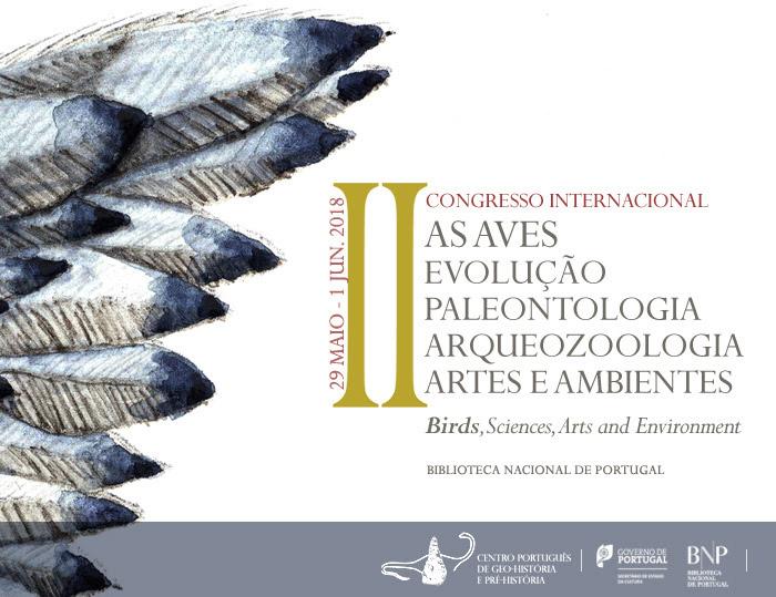II Congresso Internacional | As aves, evolução, paleontologia, arqueozoologia, artes e ambientes | 29 maio - 1 jun. | BNP