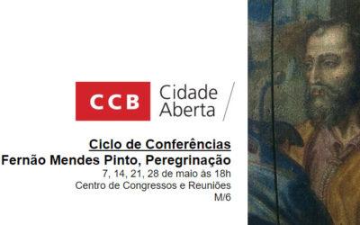 CCB | Ciclo de Conferências – Fernão Mendes Pinto, Peregrinação > 7, 14, 21, 28 de maio às 18h Centro de Congressos e Reuniões