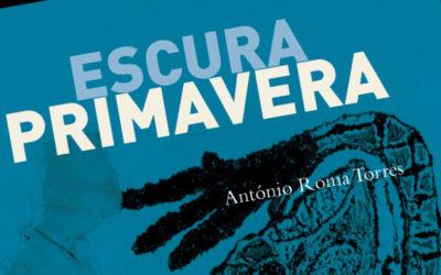 Sessão de lançamento de «Escura Primavera» / Lisboa / Livraria Ler Devagar, 18/05 – às 21h30