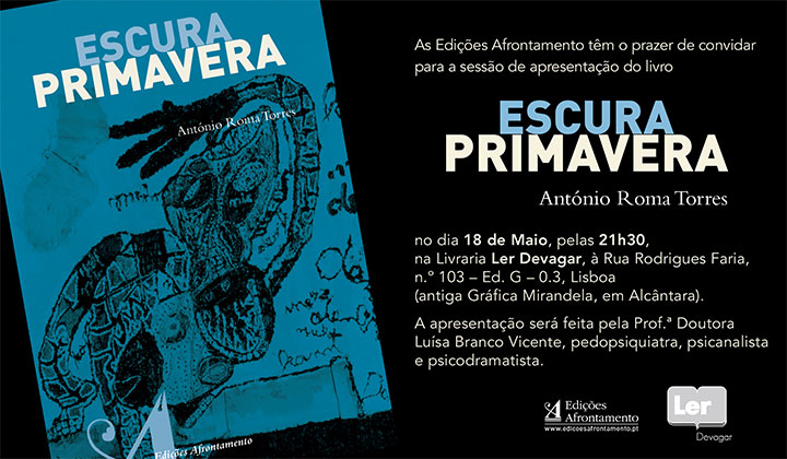Sessão de lançamento de «Escura Primavera» / Lisboa / Livraria Ler Devagar, 18/05 - às 21h30