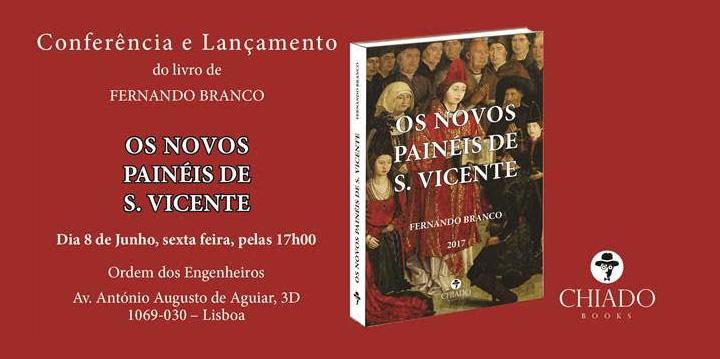 """Conferência e Lançamento do livro de Fernando Branco """"Novos Painéis de S. Vicente"""""""