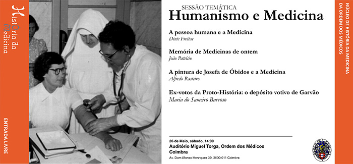 Sessão do Núcleo de História da Medicina da OM, sobre Humanismo e Medicina, que terá lugar em Coimbra, na Ordem dos Médicos, no dia 26 de maio, a partir das 14h