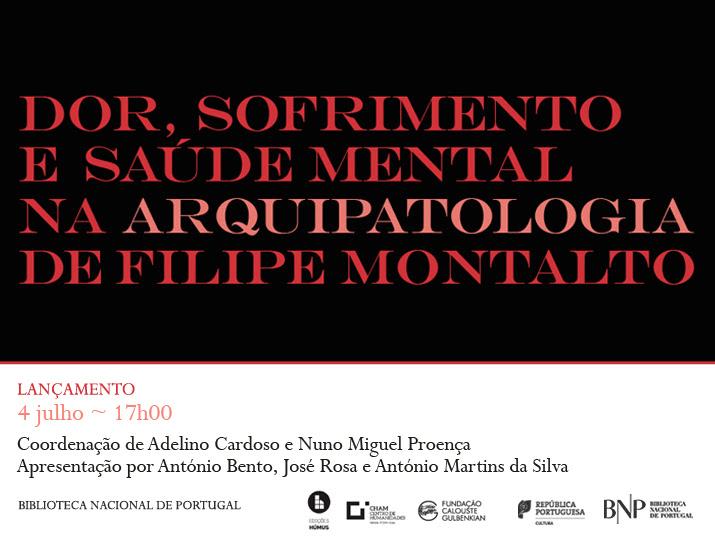 Lançamento | Dor, sofrimento e saúde mental na Arquipatologia de Filipe Montalto | 4 julho | 17h00 | BNP