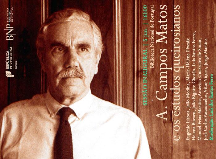 Sessão inaugural | A. Campos Matos e os estudos queirosianos | 5 jun. | 16h00 | BNP