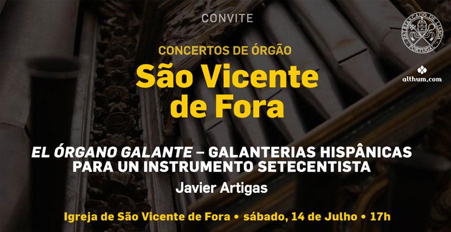 ENTRADA LIVRE: Concerto de órgão | Igreja de São Vicente de Fora | 14 de Julho, sábado, 17h | Javier Artigas, organista espanhol