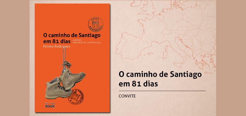 """Lançamento """"O caminho de Santiago em 81 dias"""", 12 de Setembro, 18h00"""
