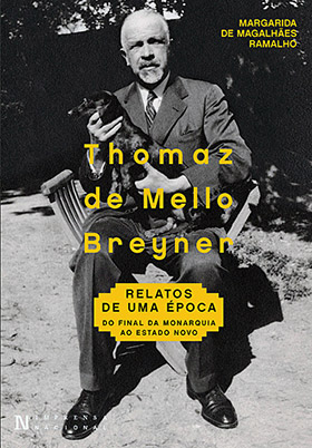 Thomaz de Mello Breyner. Relatos de uma época - do final da monarquia ao Estado Novo