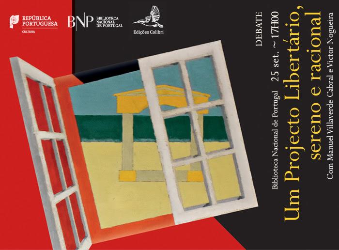 Debate | Um Projecto Libertário, sereno e racional | 25 set. | 17h00 | BNP