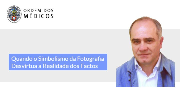 Quando o Simbolismo da Fotografia Desvirtua a Realidade dos Factos