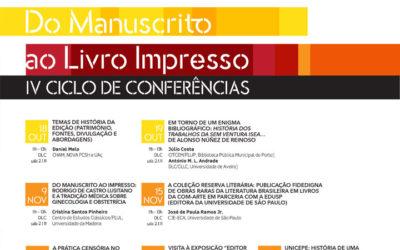 """IV Ciclo de Conferências """"Do manuscrito ao livro impresso"""" (18-10 a 07-12-2018)"""