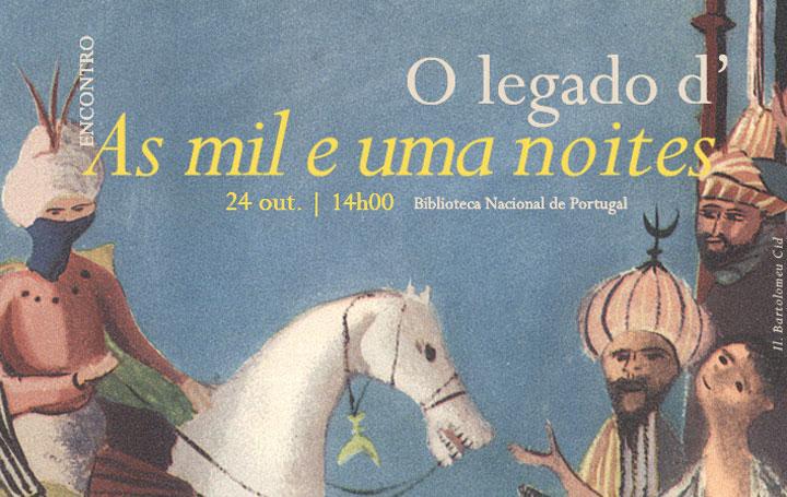 Encontro | O legado d'As mil e uma noites | 24 out. | 14h00 | BNP