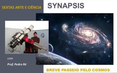 Sextas de Arte e Ciência Synapsis – Breve passeio pelo Cosmos – Com Pedro Ré – 9 Nov. 21h30 – MAEDS