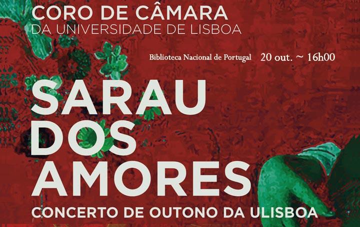 Concerto | Sarau dos Amores: Coro de Câmara da Universidade de Lisboa | 20 out. | 16h00 | BNP