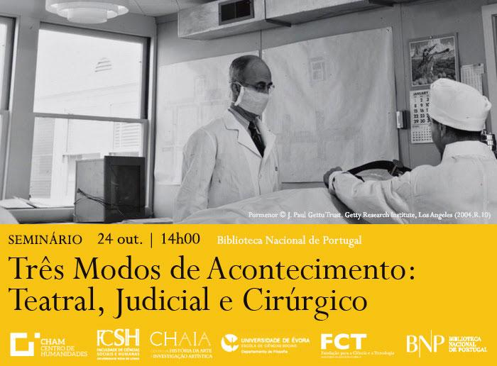Seminário | Três Modos de Acontecimento: Teatral, Judicial e Cirúrgico | 24 out. | 14h00 | BNP