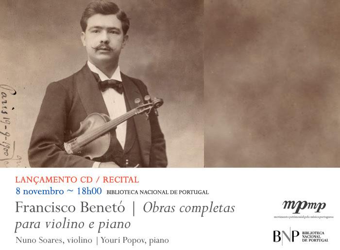 Lançamento CD / Recital | Francisco Benetó - Obras completas para violino e piano | 8 nov. | 18h00 | BNP