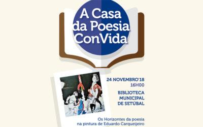 A casa da poesia convida: Os horizontes da poesia na pintura de Eduardo Carqueijeiro – Biblioteca Municipal – sábado dia 24 de Novembro, 16h