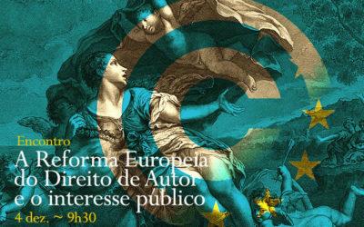 Encontro   A Reforma Europeia do Direito de Autor e o interesse público   4 dez.   9h30   BNP