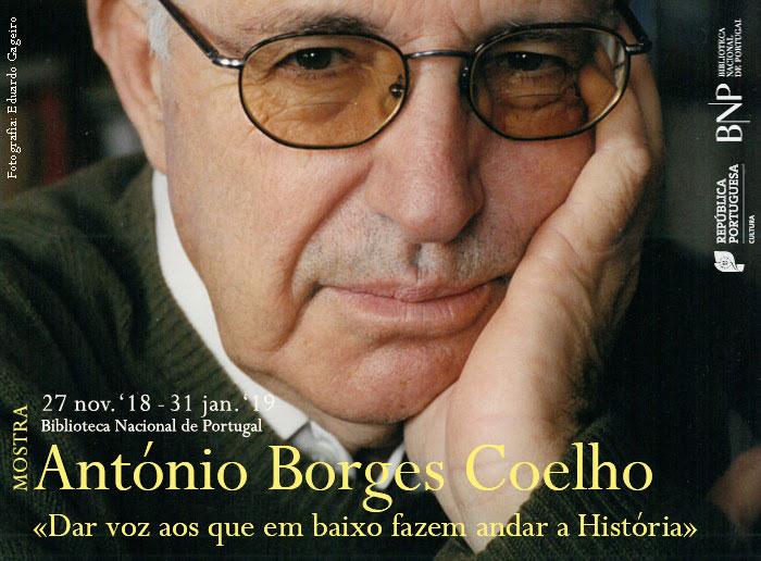 Mostra | António Borges Coelho: «Dar voz aos que em baixo fazem andar a História» | 27 nov. '18 - 31 jan. '19 | BNP