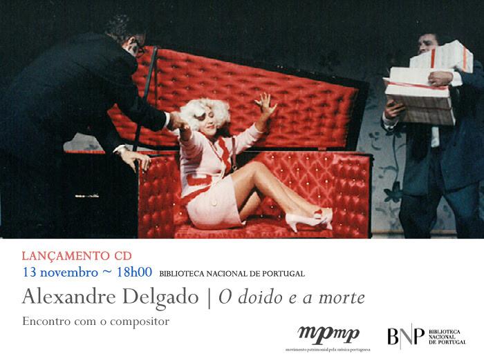 Lançamento CD   Alexandre Delgado - O doido e a morte   13 nov.   18h00   BNP