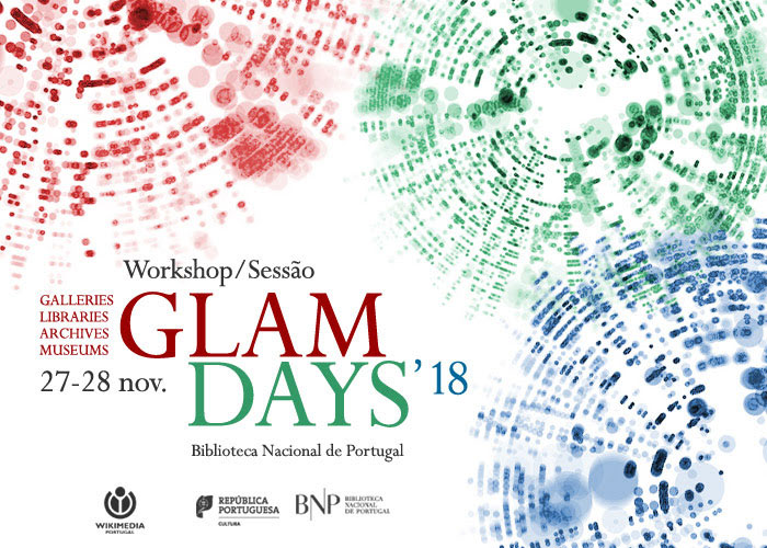 Workshop/Sessão : GLAM Days '18 | 27-28 nov. | BNP