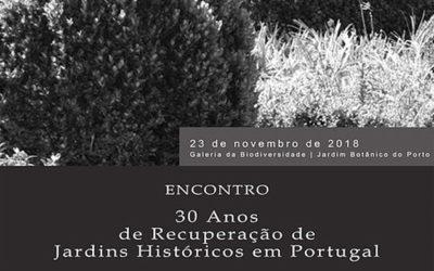 """Encontro """"30 Anos de Recuperação de Jardins Históricos em Portugal"""" – 23/11/2018"""