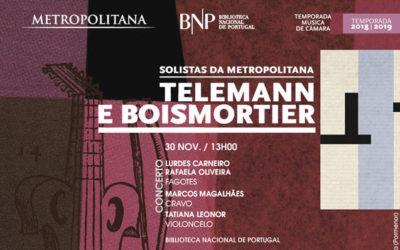 Concerto   Música na Biblioteca   Solistas da Orquestra Metropolitana de Lisboa   Telemann e Boismortier   30 nov.   13h00   Entrada livre