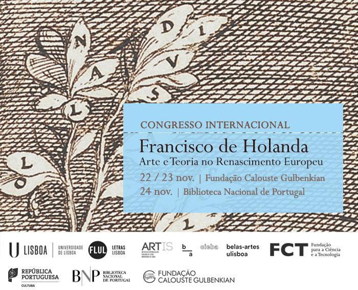 Congresso | Francisco de Holanda: arte e teoria no Renascimento europeu | 22 - 23 nov. - FC Gulbenkian | 24 nov. - BNP