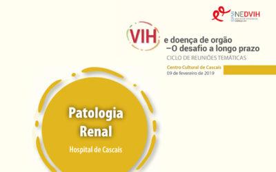 Ciclo de Reuniões Temáticas – VIH e doença de órgão – O desafio a longo prazo. Patologia Renal