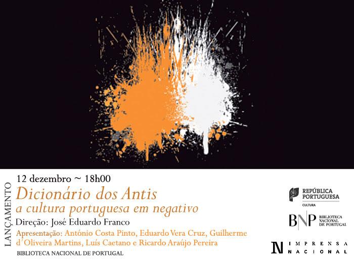 Lançamento | Dicionário dos Antis: a cultura portuguesa em negativo | 12 dez. | 18h00 | BNP