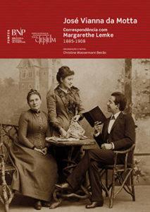 Lançamento | José Vianna da Motta. Correspondência com Margarethe Lemke. 1885-1908 | 18 dez. | 18h30 | Fundação Calouste Gulbenkian